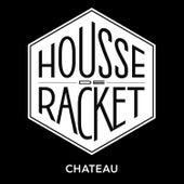 Château by Housse de Racket