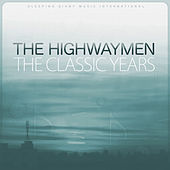 The Classic Years by The Highwaymen