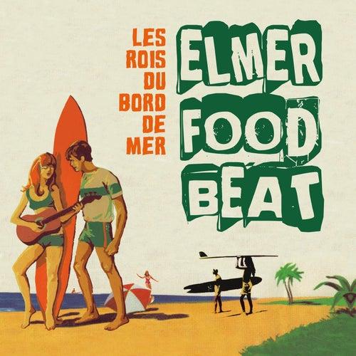 Les rois du bord de mer von Elmer Food Beat