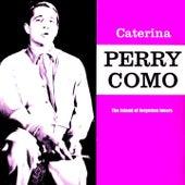 Caterina de Perry Como