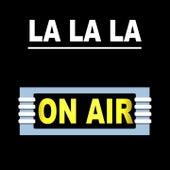 La La La by On/Air