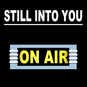 Still Into You by On/Air