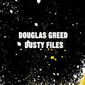 Dusty Files von Douglas Greed