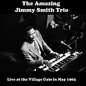 The Amazing Jimmy Smith Trio (Live at the Village Gate in May 1963) von Jimmy Smith