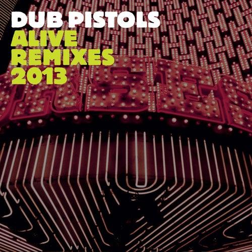 Alive (Remixes) by Dub Pistols