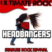Ultimate Rock: 40 Headbangers by Starlite Rock Revival