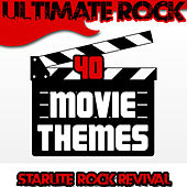 Ultimate Rock: 40 Movie Themes by Starlite Rock Revival