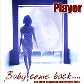 Baby Come Back by Player