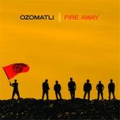Fire Away von Ozomatli