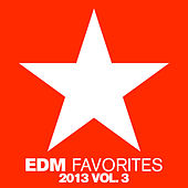 EDM Favorites 2013, Vol. 3 de Various Artists
