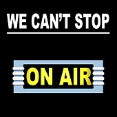 We Can't Stop by On/Air