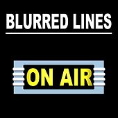 Blurred Lines by On/Air