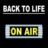 Back to Life by On/Air
