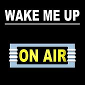Wake Me Up by On/Air