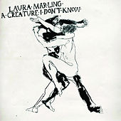 A Creature I Don't Know von Laura Marling