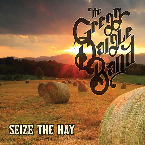 Seize the Hay by The Gregg Daigle Band