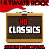 Ultimate Rock: 40 Classics by Starlite Rock Revival