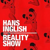 Reality Show - Single by Hans Inglish