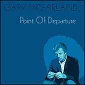 Point of Departure de Gary Mcfarland