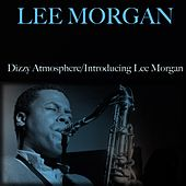 Dizzy Atmosphere / Introducing Lee Morgan by Lee Morgan