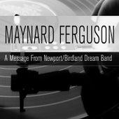 A Message from Newport / Birdland Dream Band de Maynard Ferguson