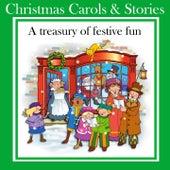 Christmas Carols & Stories (A Treasury of Festive Fun) by Kidzone