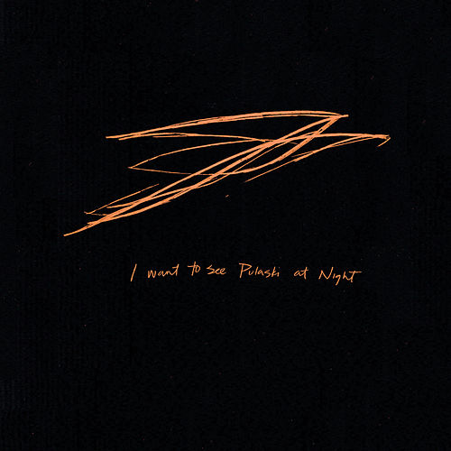 I Want to See Pulaski at Night by Andrew Bird