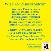 Light Cottage Draped In A Curtain Of Blues by William Parker Septet