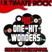 Ultimate Rock: 40 One-Hit Wonders by Starlite Rock Revival