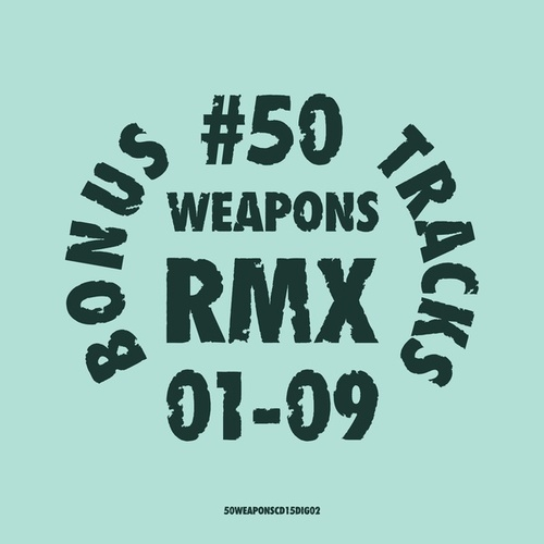 50WEAPONSRMX01-09 : Bonus Tracks by Various Artists