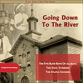 Going Down to the River (Every Time I Feel the Spirit - Original Gospel 1961 - 1962) by Various Artists