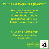 Live At Yoshi's 2006 by William Parker