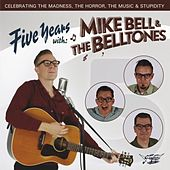Five Years With: Mike Bell & the Belltones de Mike Bell