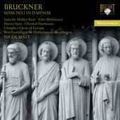 Bruckner: Mass No. 1 in D Minor by Chamber Choir of Europe