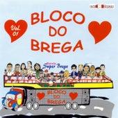 Bloco do Brega, Vol. 1 von Various Artists