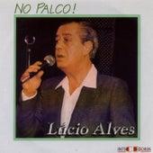 No Palco! (Ao Vivo) de Lucio Alves