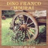 Presente de Deus von Dino Franco e Mouraí