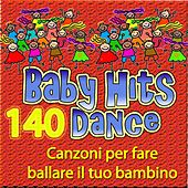 140 Baby Hits Dance: canzoni per fare ballare il tuo bambino by Various Artists
