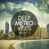 Deep Metro Vibes, Vol. 1 by Various Artists
