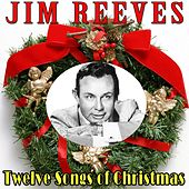 Twelve Songs of Christmas by Jim Reeves