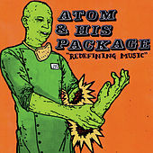 Redefining Music von Atom and His Package