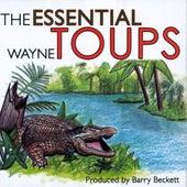 The Essential Wayne Toups van Wayne Toups