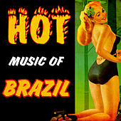 Hot Music of Brazil von Various Artists