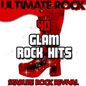 Ultimate Rock: 40 Glam Rock Hits by Starlite Rock Revival