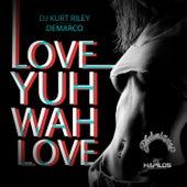 Love Yuh Wah Love - Single by Demarco