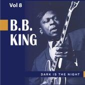 Beale Street Blues Boy, Vol. 8: Dark is the Night by B.B. King