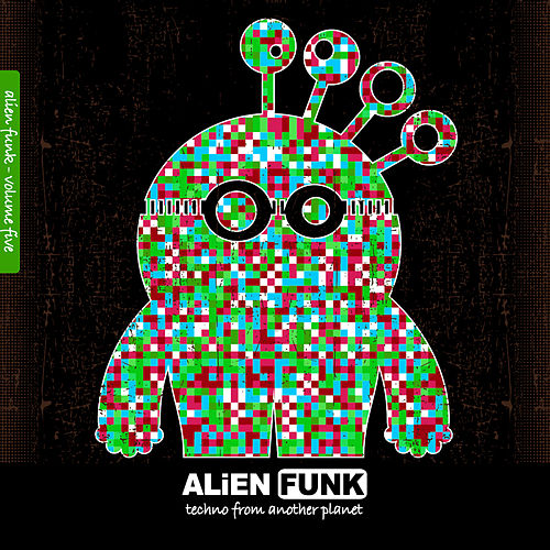 Alien Funk, Vol. 5 - Techno from Another Planet by Various Artists
