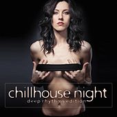 Chillhouse Night (Deep Rhythms Edition) de Various Artists