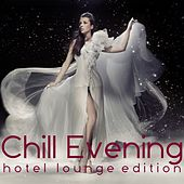 Chill Evening (Hotel Lounge Edition) von Various Artists
