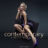 Contemporary Chill House (Fashion Edition) by Various Artists